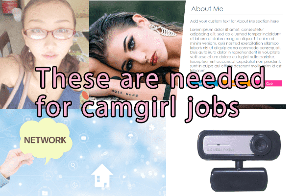 Camgirl jobs requirement
