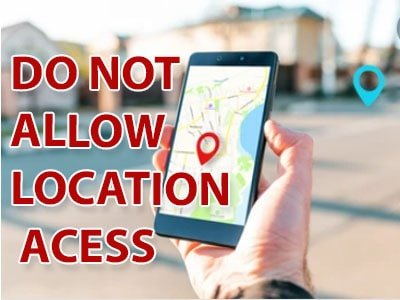 Turn off location access